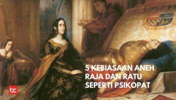 5 Kebiasaan Aneh Raja dan Ratu yang Seperti Psikopat