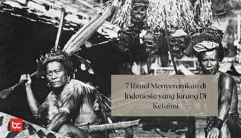 7 Ritual Menyeramkan di Indonesia yang Jarang Di Ketahui