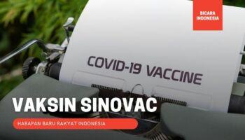 5 Fakta Ilmiah Sinovac : Harapan Baru Rakyat Indonesia