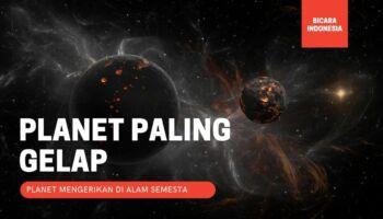6 Planet Paling Gelap dan Mengerikan di Alam Semesta