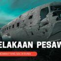 7 Kecelakaan Pesawat Paling Mematikan di Dunia