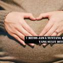 7 Mitos Jawa Tentang Kehamilan yang Sulit Diterima Akal