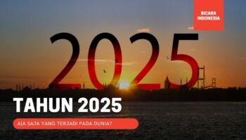 Apa yang Akan Terjadi di Dunia Ini Sebelum 2025?