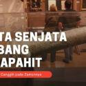Fakta Tentang Cetbang, Senjata Canggih Milik Kerajaan Majapahit