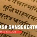 Fakta Unik Seputar Bahasa Sansekerta, Apa Saja Itu?