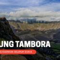Menguak Letusan Gunung Tambora, Gegerkan Seluruh Dunia
