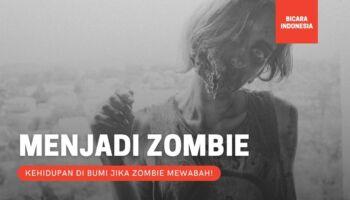 Ini yang Terjadi Jika Kehidupan di Bumi Menjadi Zombie