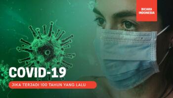 Jika Virus COVID-19 Terjadi 100 Tahun yang Lalu, apa yang akan terjadi?