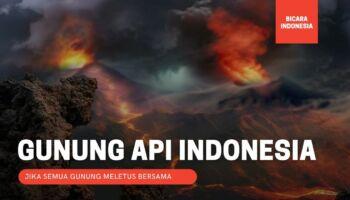 Jika 129 Gunung Api di Indonesia Meletus Bersamaan?