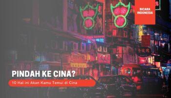 10 Hal yang Terjadi Jika Pindah ke Cina