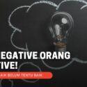 12 Sisi Negatif Menjadi Orang Positif!