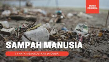 7 Fakta Mengejutkan Mengenai Sampah Manusia di Dunia!