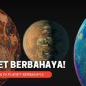 Planet Berbahaya Di Alam Semesta